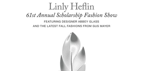 The Linly Heflin 61st Annual Scholarship Fashion Show tickets