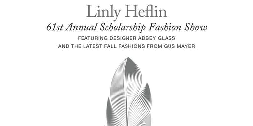 The Linly Heflin 61st Annual Scholarship Fashion Show