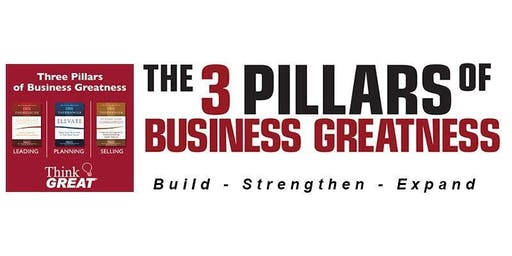 THE 3 PILLARS of BUSINESS GREATNESS - Sponsored by US Bank - Invitation Only
