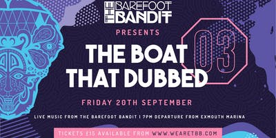 The Boat That Dubbed 3: The Barefoot Bandit Reggae Boat Party