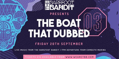 The Boat That Dubbed 3: The Barefoot Bandit Reggae Boat Party tickets