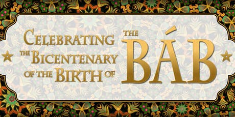 Celebration of the Birth of the Bab tickets