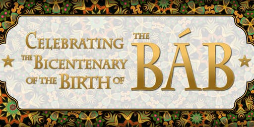 Celebration of the Birth of the Bab  [doors open at 1 pm]