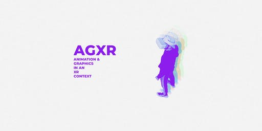 AGXR - Animation & Graphics in an XR Context 2019