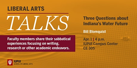 Liberal Arts Talks: Three Questions about Indiana's Water Future by Bill Blomquist tickets
