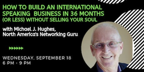 How to Build an International Speaking Business in 36 Months (or Less) Without Selling Your Soul with Michael Hughes tickets