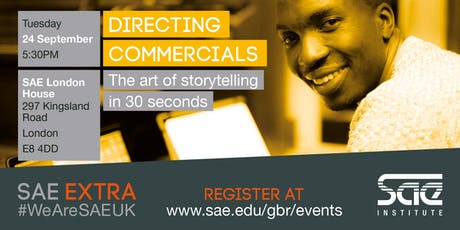 SAE Extra (LDN): Directing Commercials - The art of storytelling in 30 seconds tickets