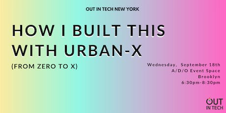 Out in Tech NY | How I Built This with URBAN-X tickets