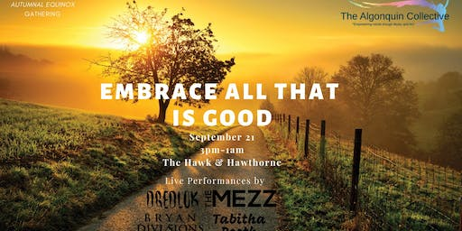 Embrace All That is Good