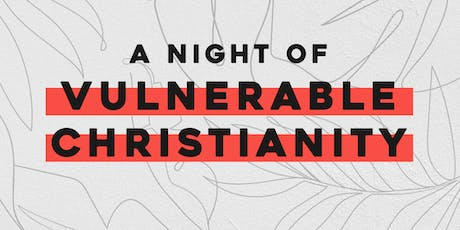 A Night of Vulnerable Christianity tickets