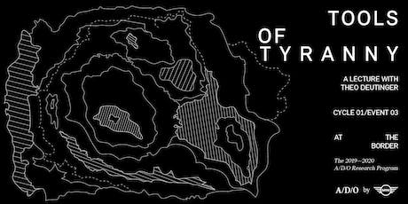 TOOLS OF TYRANNY: A LECTURE WITH THEO DEUTINGER tickets