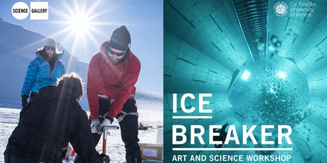 ICE BREAKER – ART AND SCIENCE WORKSHOP  biglietti