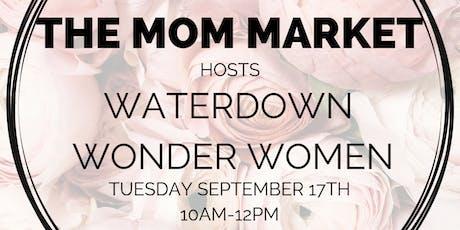The Mom Market Hosts Waterdown Wonder Women tickets