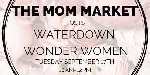 The Mom Market Hosts Waterdown Wonder Women