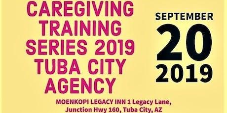 Family Caregiver Training Series - TUBA CITY AGENCY Part 3 tickets