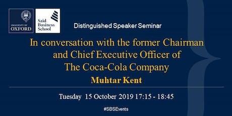 Distinguished Speaker Seminar - Muhtar Kent, Coca-Cola tickets