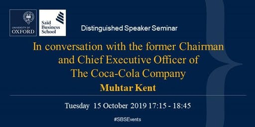 Distinguished Speaker Seminar - Muhtar Kent, Coca-Cola
