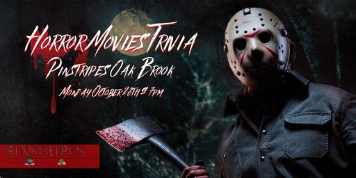 Horror Movie Trivia at Pinstripes Oak Brook