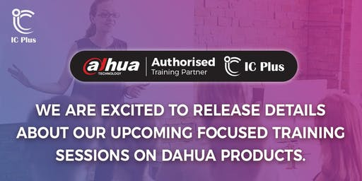 IC Plus certified Dahua Security Professional (VSS-DHSP) Training