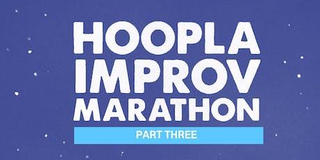 HOOPLA IMPROV MARATHON 2019!!! Saturday Daytime Shows. FREE. tickets