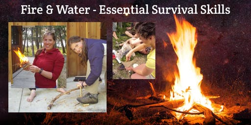 Fire & Water - Essential Human Skills for Survival
