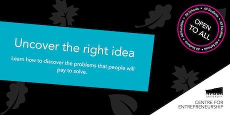 Uncover the right idea tickets