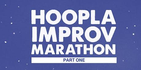 HOOPLA IMPROV MARATHON 2019!!! Friday Evening Main Shows. £8.50. tickets