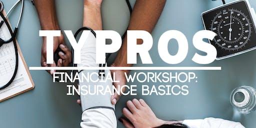 TYPROS Financial Workshop: Insurance Basics