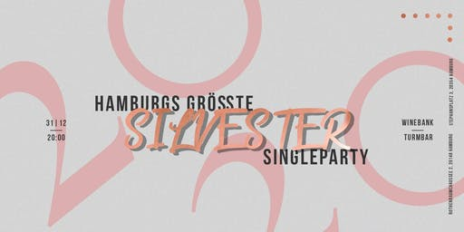 HAMBURGS GRÖSSTE SILVESTER SINGLEPARTY - 2019/2020