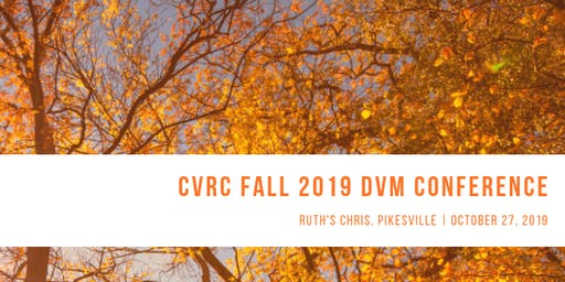 CVRC 2019 Fall DVM Conference