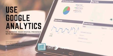Use Google Analytics To Improve Your Digital Presence tickets