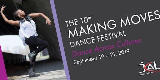 The 10th Annual Making Moves Dance Festival ~ Dance Across Cultures