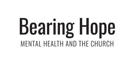 Bearing Hope: Mental Health and the Church tickets
