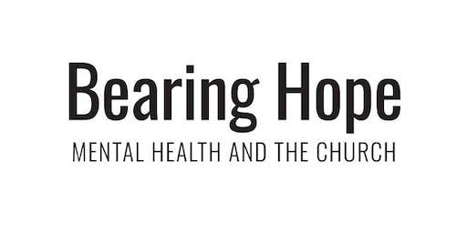 Bearing Hope: Mental Health and the Church