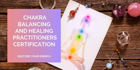 Chakra Balancing & Healing Practitioners Certification  tickets