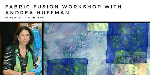 Fabric Fusion Workshop with Andrea Huffman