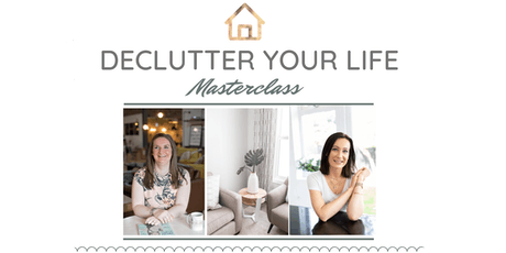 Declutter Your Life Masterclass! tickets