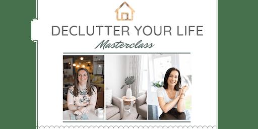 Declutter Your Life Masterclass!