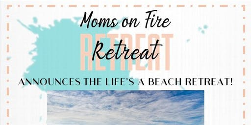 Moms on Fire Retreat