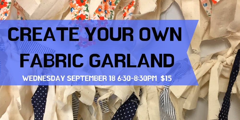 Create Your Own Fabric Garland Workshop