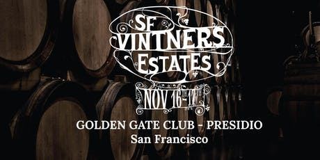 San Francisco Vintners Estates Winery Registration Fall 2019 @ Presidio tickets