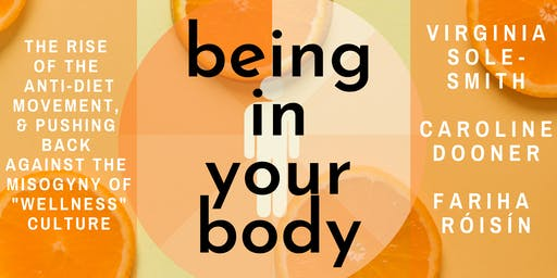 Being In Your Body: Virginia  Sole-Smith, Caroline Dooner, & Fariha Róisín