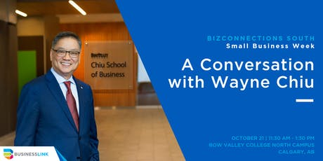 BizConnections SOUTH: Small Business Week | A Conversation with Wayne Chiu tickets