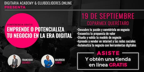 Emprende o Potencializa tu negocio en la era Digital (6:00 pm) - CONFERENCIA GRATIS tickets