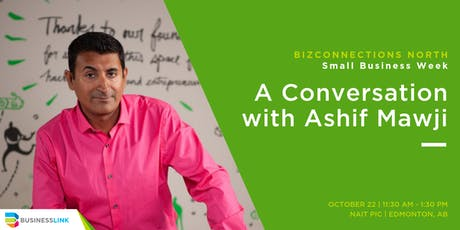 BizConnections NORTH: Small Business Week | A Conversation with Ashif Mawji tickets