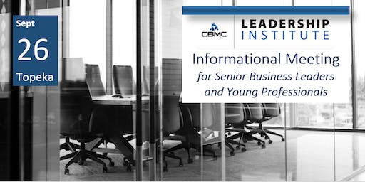 CBMC Topeka Leadership Institute Informational Meeting