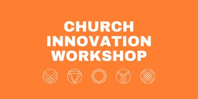 Church Innovation Workshop: How to Future Proof in an ever changing world