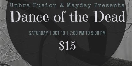 """Umbra Fusion & Mayday Brewery Presents """"Dance of the Dead"""" tickets"""
