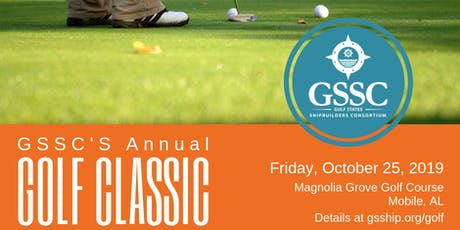 Gulf States Shipbuilders Consortium  GSSC 6th Annual Golf Classic @Magnolia tickets