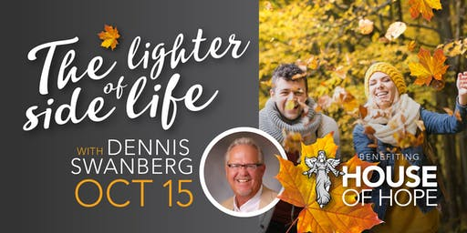 The Lighter Side of Life with Dennis Swanberg